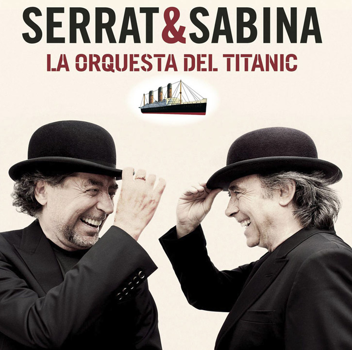 joaquin sabina, serrat, nuevo disco, orquesta del titanic, 2012, itunes, mp3, video